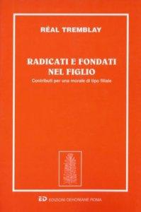Copertina di 'Radicati e fondati nel figlio'