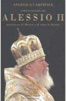 Conversazioni con Alessio II, patriarca di Mosca e di tutte le Russie - Angelica Carpifave, II Alessio