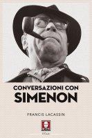 Conversazioni con Simenon - Francis Lacassin