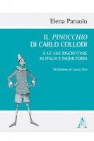 Il Pinocchio di Carlo Collodi e le sue riscritture in Italia e Inghilterra. Con DVD video - Paruolo Elena