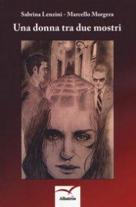Copertina di 'Una donna tra due mostri'