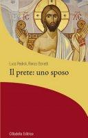 Il prete: uno sposo - Luca Pedroli, Enzo Bonetti
