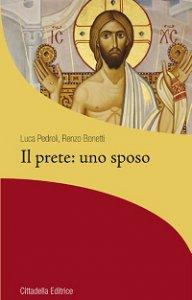 Copertina di 'Il prete: uno sposo'