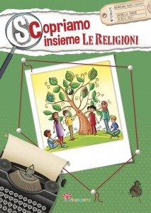 Copertina di 'Scopriamo insieme le religioni'