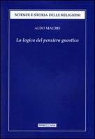 La logica del pensiero gnostico - Magris Aldo
