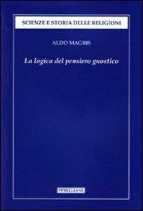 Copertina di 'La logica del pensiero gnostico'