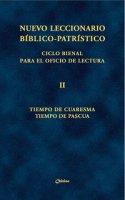 Nuevo leccionario biblico-patristico. Ciclo bienal para el oficio de lectura. Vol. 2: Tiempo de Cuaresma - Tiempo de Pascua.