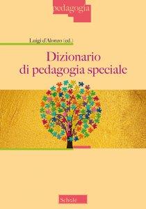 Copertina di 'Dizionario di pedagogia speciale per l'inclusione'