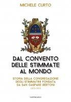 Dal convento delle stimmate al mondo - Michele Curto