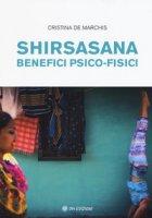Shirsasana. Benefici psico-fisici - De Marchis Cristina