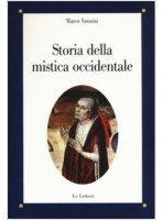 Storia della mistica occidentale - Vannini Marco