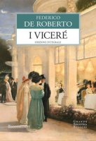 I viceré. Ediz. integrale - De Roberto Federico