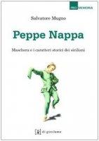 Peppe Nappa. Maschera e caratteri storici dei siciliani - Mugno Salvatore