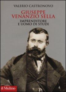Copertina di 'Giuseppe Venanzio Sella imprenditore e uomo di studi'