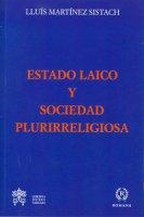 Estado laico y sociedad plurirreligiosa - Lluís Martínez Sistach