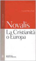 La Cristianità o Europa. Testo tedesco a fronte - Novalis