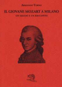Copertina di 'Il giovane Mozart a Milano. Un saggio e un racconto'