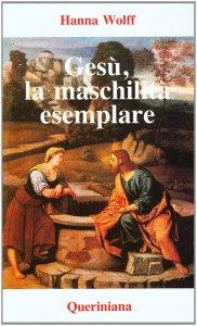 Copertina di 'Gesù, la maschilità esemplare. La figura di Gesù secondo la psicologia del profondo'