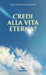 Copertina di 'Credi alla vita eterna?'