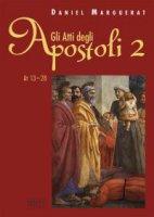 Gli Atti degli Apostoli. 2 (13-28) - Daniel Marguerat
