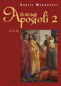 Copertina di 'Gli Atti degli Apostoli. 2 (13-28)'