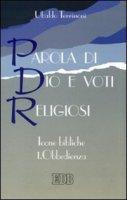 Parola di Dio e voti religiosi. Icone bibliche [vol_1] / Obbedienza - Terrinoni Ubaldo