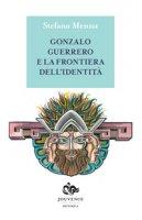 Gonzalo Guerrero e la frontiera dell'identità - Menna Stefano