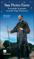 San Pietro Favre - Francesco Occhetta