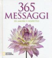 365 messaggi di amore e rispetto. Ediz. illustrata