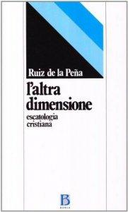 Copertina di 'L'altra dimensione. Escatologia cristiana'