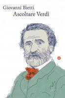 Ascoltare Verdi - Giovanni Bietti