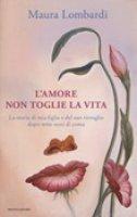 L' amore non toglie la vita - Maura Lombardi