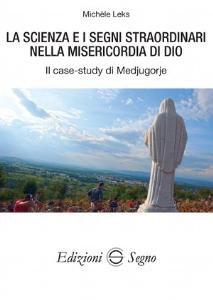 Copertina di 'La scienza e i segni straordinari nella misericordia di Dio'