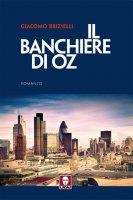 Il banchiere di Oz - Giacomo Brizielli