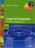 I segni del battesimo - Arcidiocesi di Milano