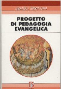 Copertina di 'Progetto di pedagogia evangelica'