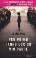 Per primo hanno ucciso mio padre - Ung Loung