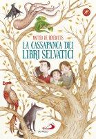 La cassapanca dei libri selvatici - Matteo De Benedittis