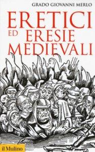 Copertina di 'Eretici ed eresie medievali'