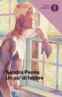 Un po' di febbre - Penna Sandro
