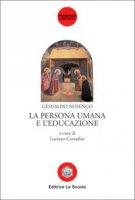 La persona umana e l'educazione - Nosengo Gesualdo