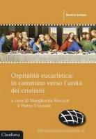 Ospitalità eucaristica: in cammino verso l'unità dei cristiani - M. Ricciuti