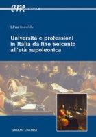 Università e professioni in Italia da fine Seicento all'età napoleonica - Brambilla Elena