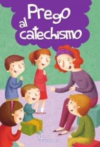 Copertina di 'Prego al catechismo'