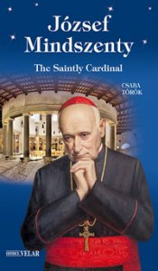 Copertina di 'József Mindszenty. The saintly cardinal. Ediz. illustrata'