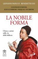 La nobile forma - Giovanni Paolo II, Benedetto XVI