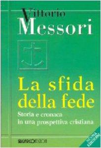 Copertina di 'La sfida della fede. Storia e cronaca in una prospettiva cristiana'