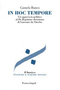 Copertina di 'In hoc tempore. Un approccio politico al «De regimine christiano» di Giacomo da Viterbo'
