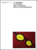 Il disegno e i colori nella clinica dello psicoanalista - Muzio Treccani Maddalena, Rivardo Mario