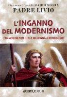 L' inganno del modernismo - Livio Fanzaga